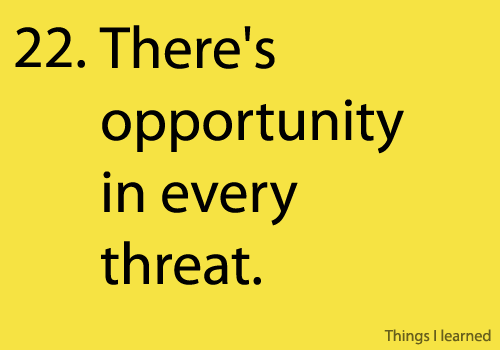 there's opportunity in every threat