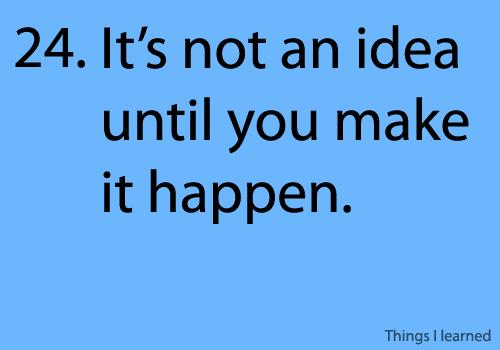 Do make your ideas happen!