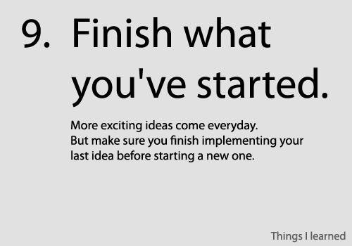 finish what you've started