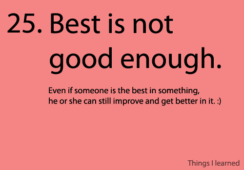 Even best is not good enough