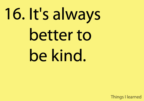 It is always better to be kind